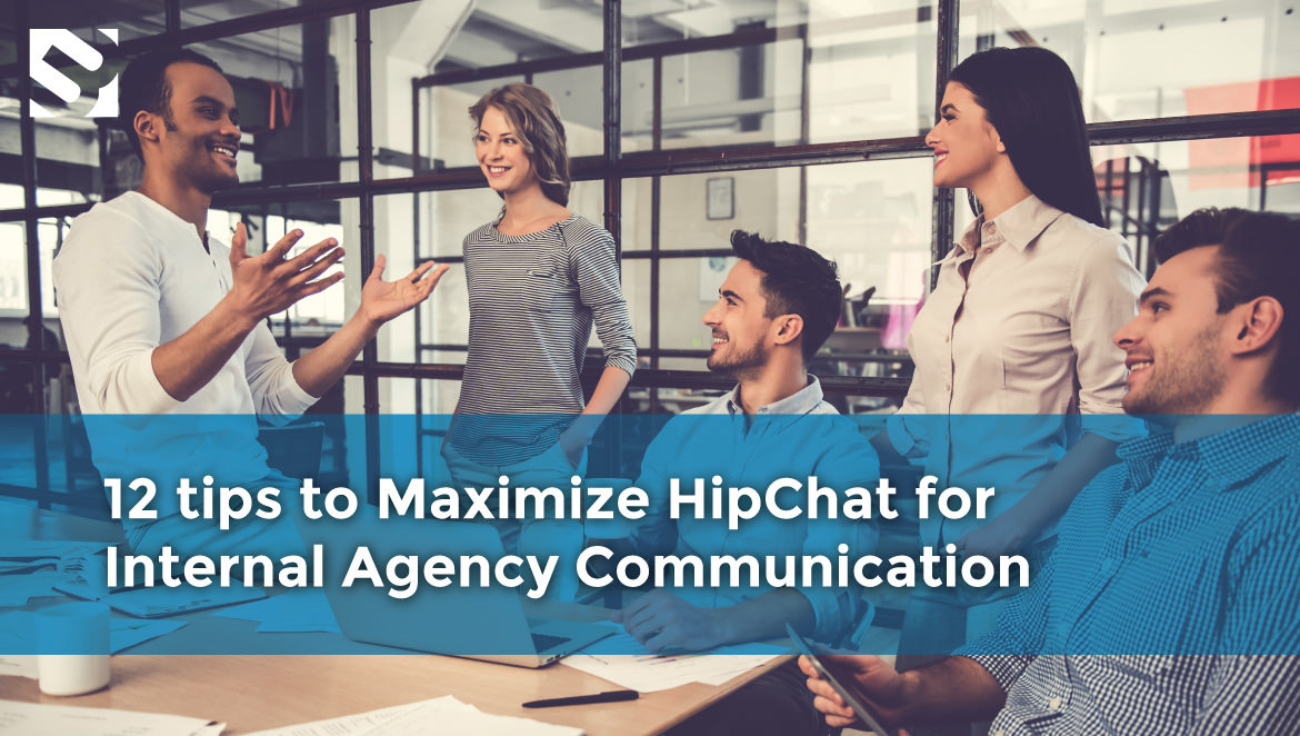 12 tips to maximize HipChat for internal agency communication