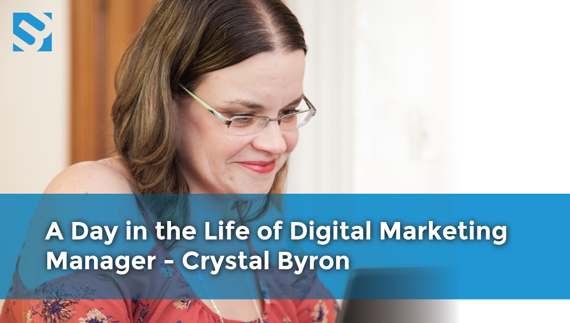 A day in the life of digital marketing manager - Crystal Byron