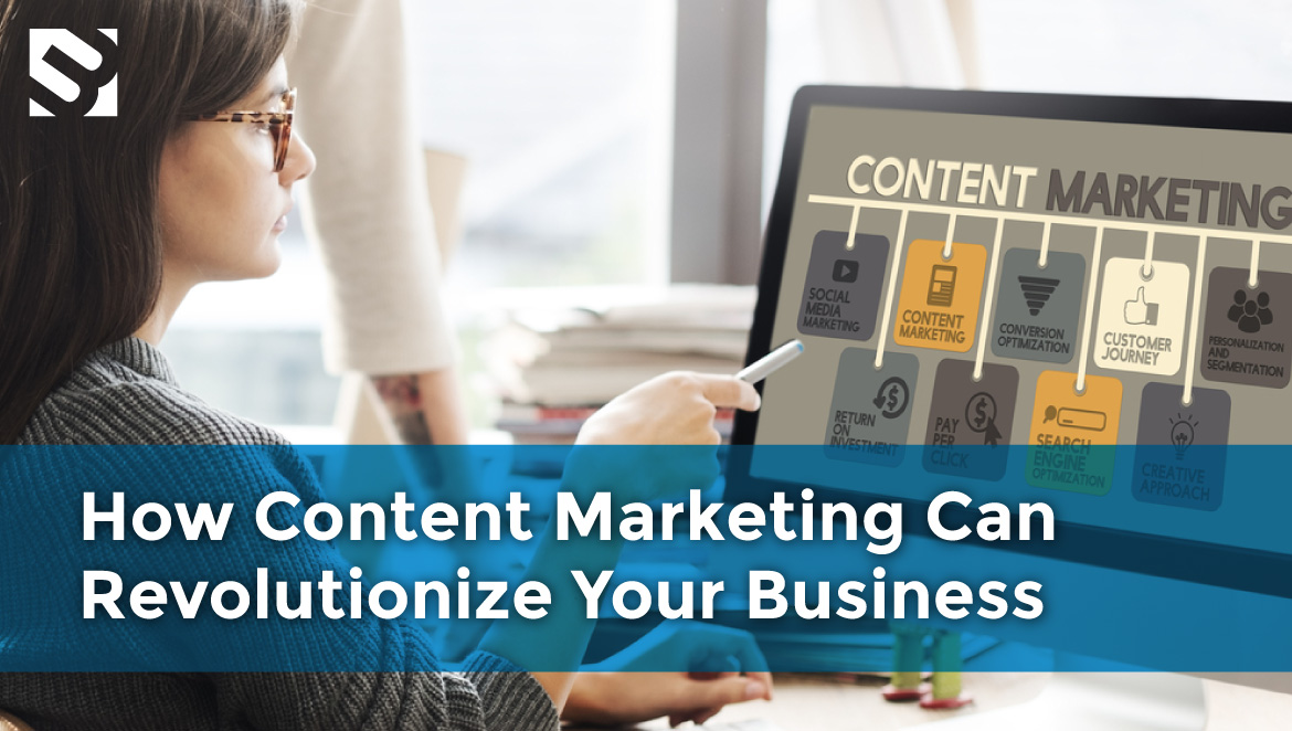 How Content Marketing Can Revolutionize Your Business