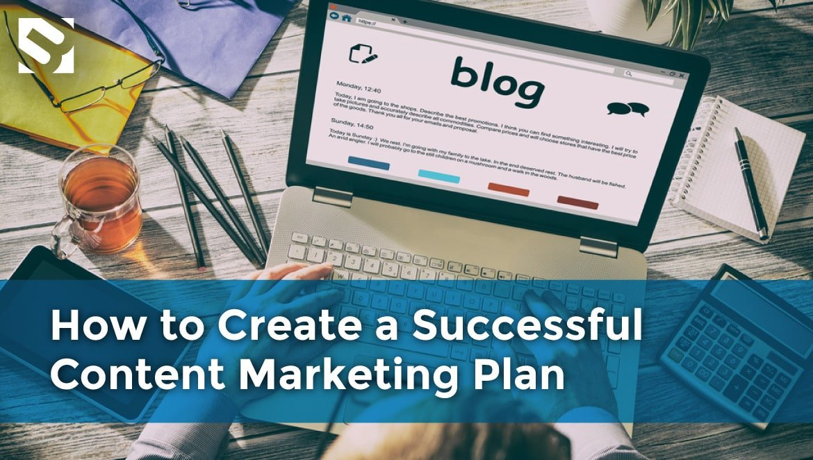 How to create a successful content marketing plan