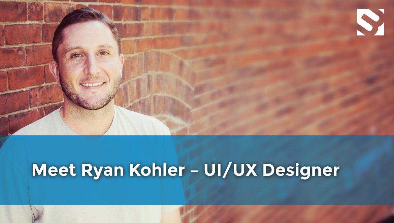 Meet Ryan Kohler UI/UX Designer