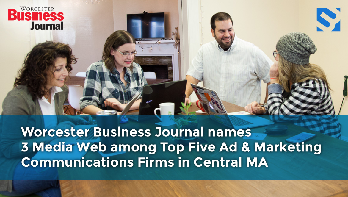 Worcester Business Journal names 3 Media Web among Top Five Ad & Marketing Communications Firms in Central MA