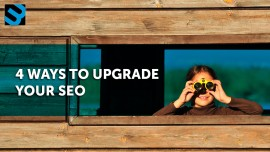 4 Ways to Upgrade Your SEO