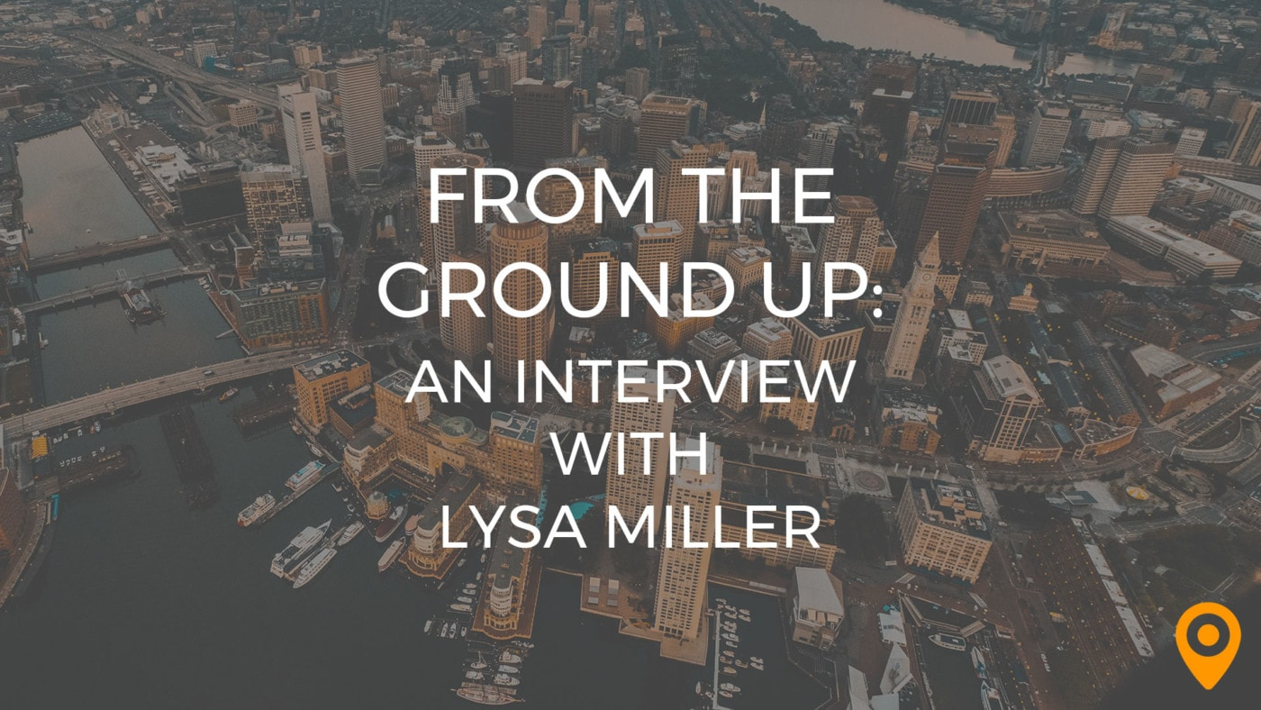 From the Ground Up: An interview with Lysa Miller