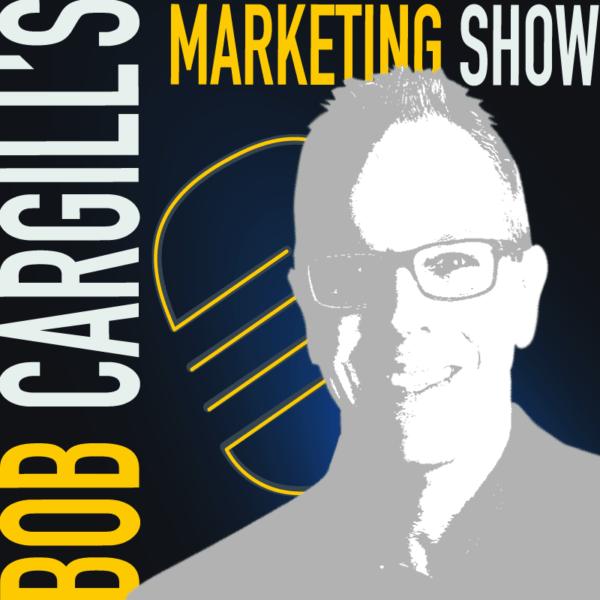 Bog Cargill's Marketing Show