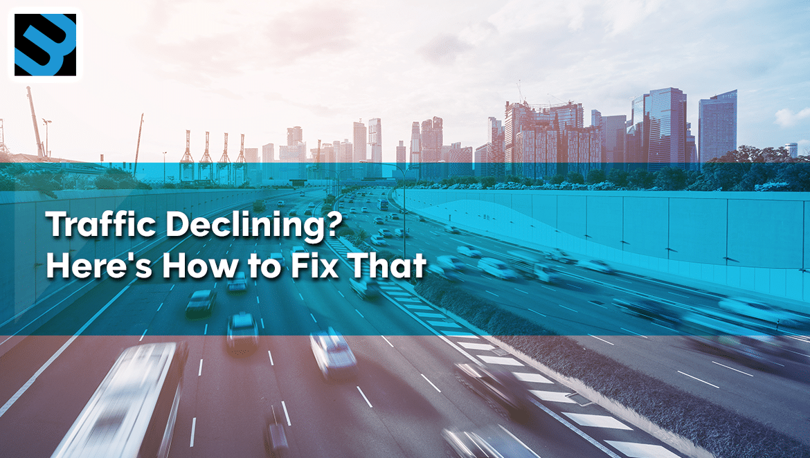 Traffic-Declining-Here's-How-to-Fix-That